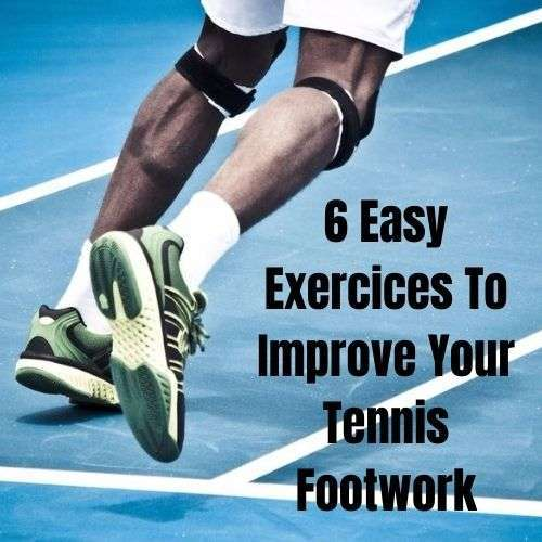 6 Easy Exercices To Improve Your Tennis Footwork