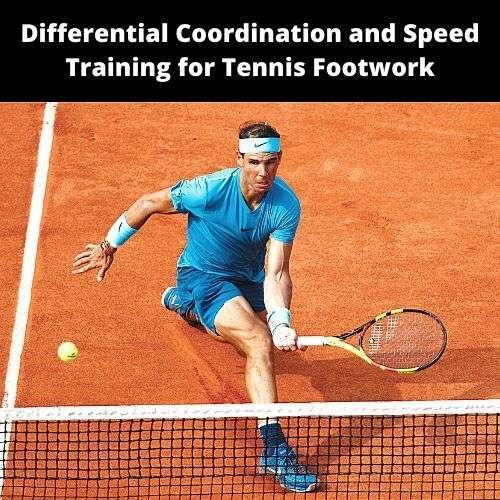 Differential Coordination and Speed Training for Tennis Footwork